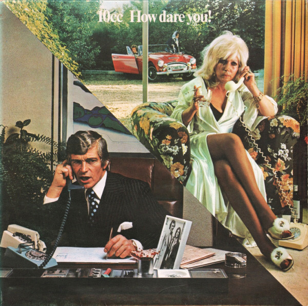 10cc — How Dare You!