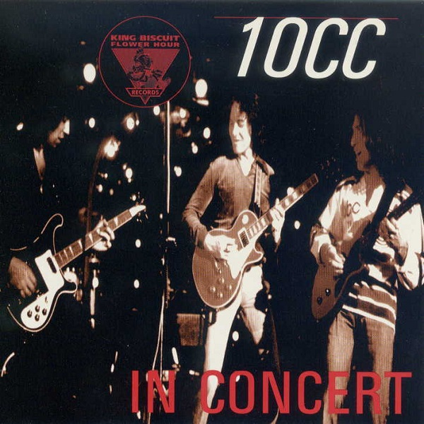 King Biscuit Flower Hour Presents 10cc in Concert Cover art