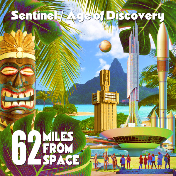 62 Miles from Space — Sentinel / Age of Discovery