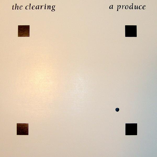 A Produce — The Clearing