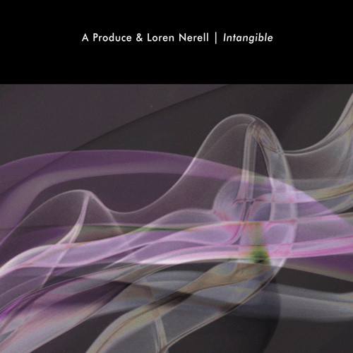 A Produce & Loren Nerell — Intangible