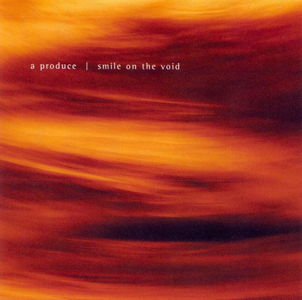 A Produce  — Smile on the Void