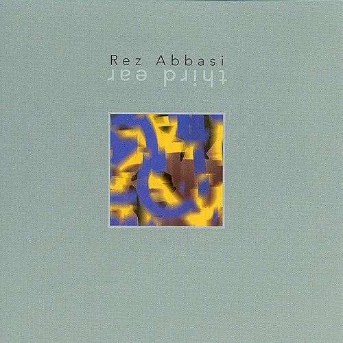 Rez Abbasi — Third Ear