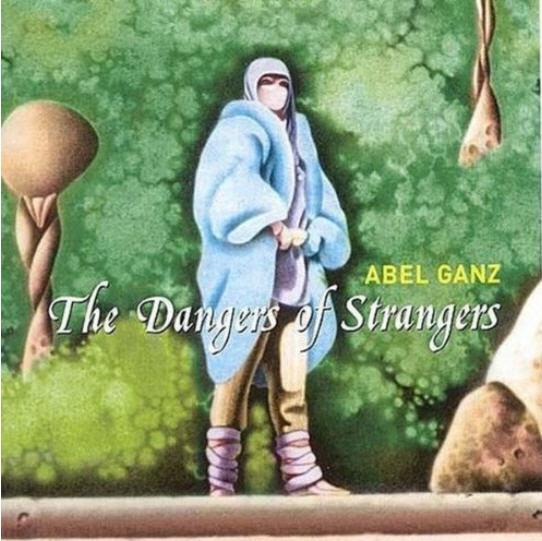 Abel Ganz — The Dangers of Strangers