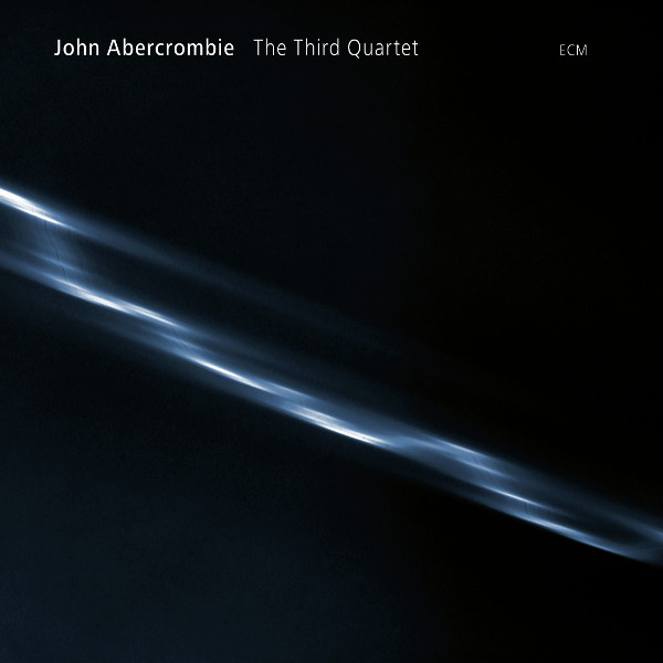 John Abercrombie — The Third Quartet