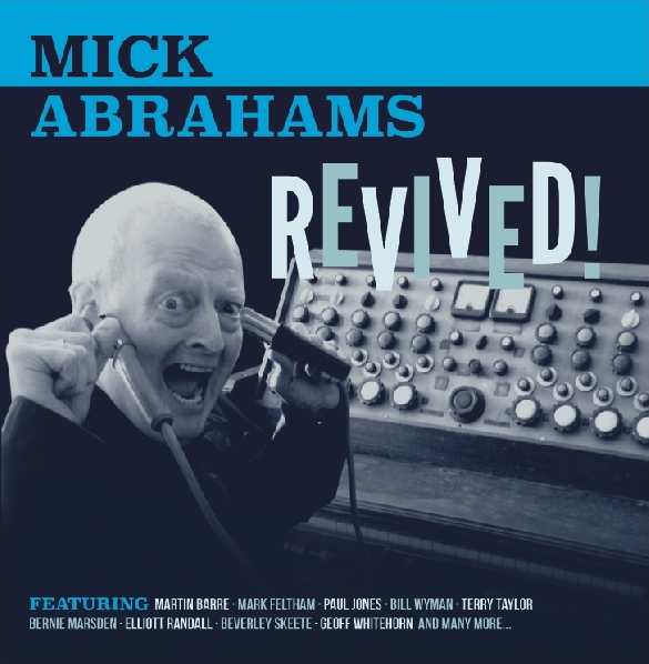 Mick Abrahams — Revived!