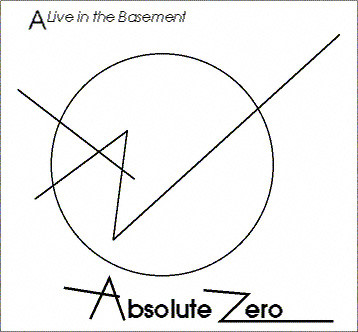 Absolute Zero  — A Live in the Basement