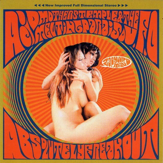 Acid Mothers Temple & the Melting Paraiso U.F.O. — Absolutely Freak Out (Zap Your Mind!!)