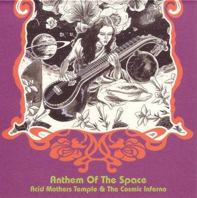 Acid Mothers Temple & the Cosmic Inferno — Anthem of the Space