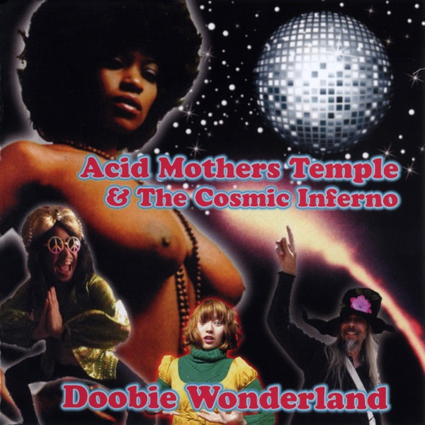 Acid Mothers Temple & the Cosmic Inferno — Doobie Wonderland