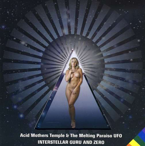Acid Mothers Temple & The Melting Paraiso UFO — Interstellar Guru and Zero