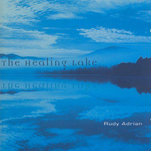 Rudy Adrian — The Healing Lake