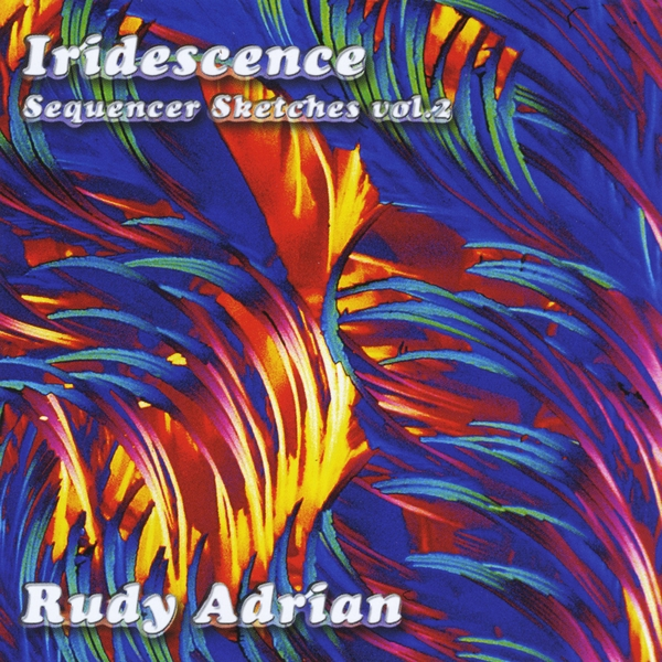 Rudy Adrian — Iridescence - Sequencer Sketches Vol. 2