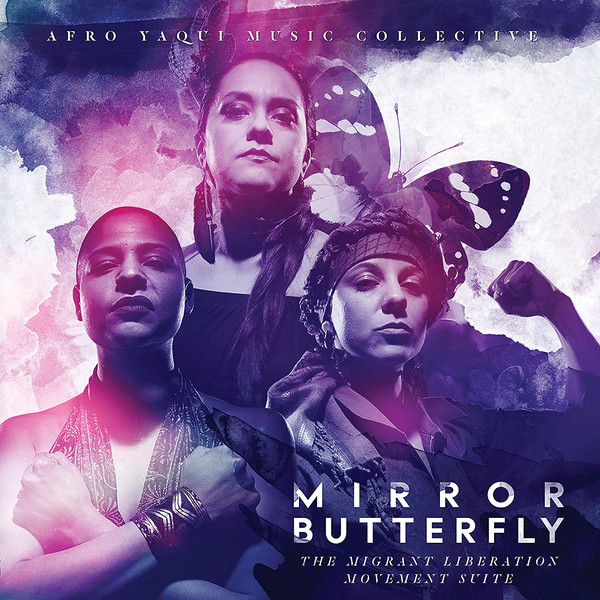 Afro Yaqui Music Collective — Mirror Butterfly