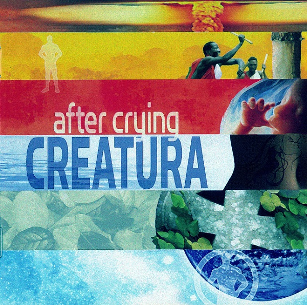 After Crying — Creatura