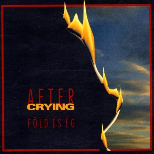 After Crying — Föld És Ég