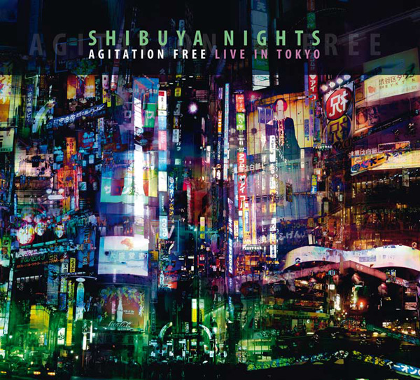 Agitation Free — Shibuya Nights