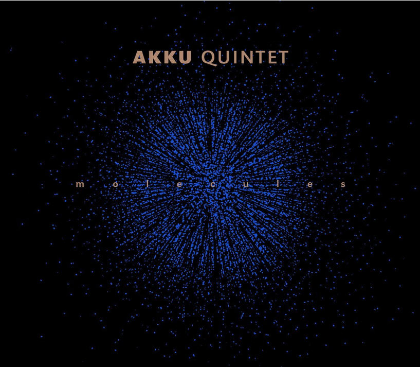 Akku Quintet — Molecules