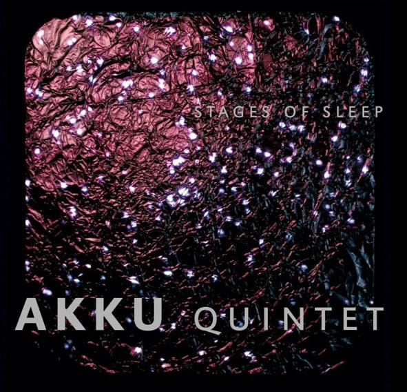 Akku Quintet — Stages of Sleep