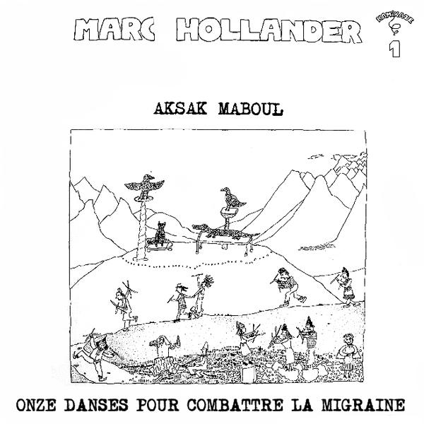 Marc Hollander / Aksak Maboul — Onze Danses pour Combattre la Migraine
