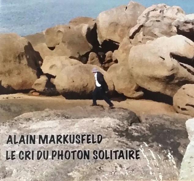 Alain Markusfeld — Le Cri du Photon Solitaire