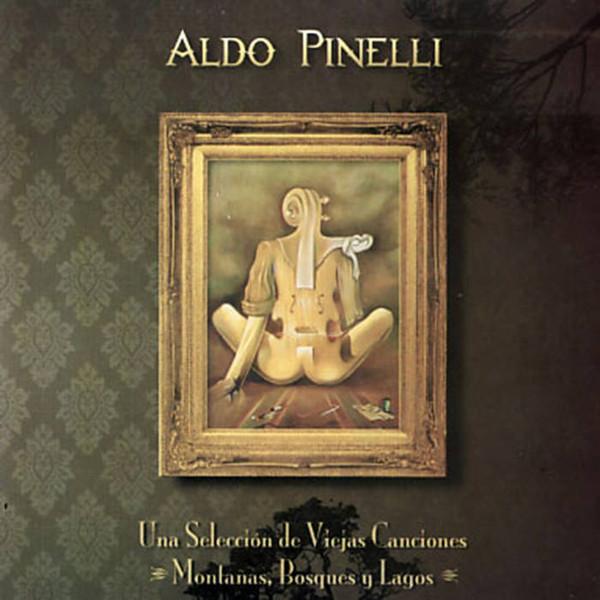 Aldo Pinelli — Montanas, Bosques Y Lagos