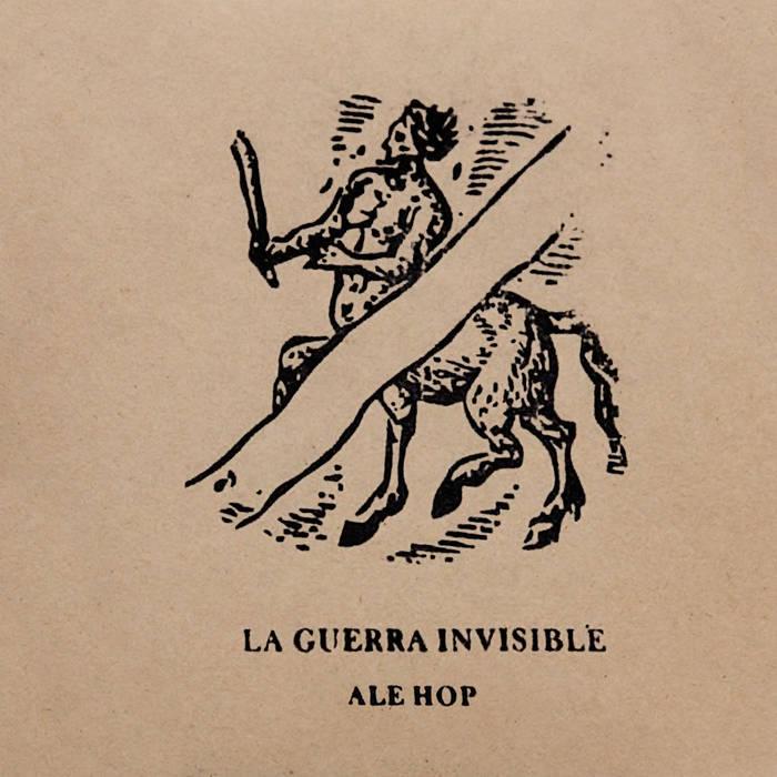 Ale Hop — La Guerra Invisible