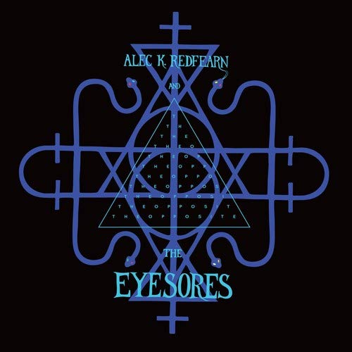 Alec K. Redfearn and the Eyesores — The Opposite