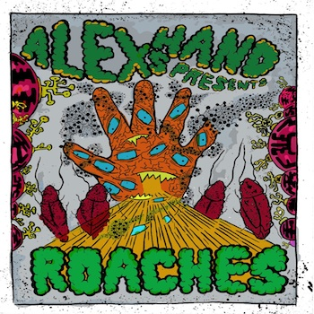 Alex's Hand Presents: The Roaches Cover art