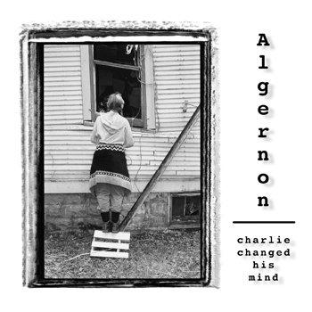 Algernon — Charlie Changed His Mind