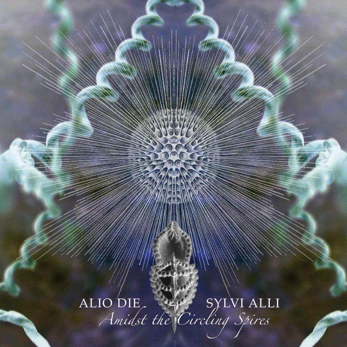 Alio Die / Sylvi Alli — Amidst the Circling Spires
