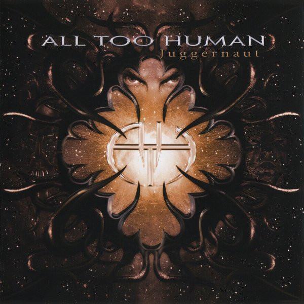 All Too Human — Juggernaut