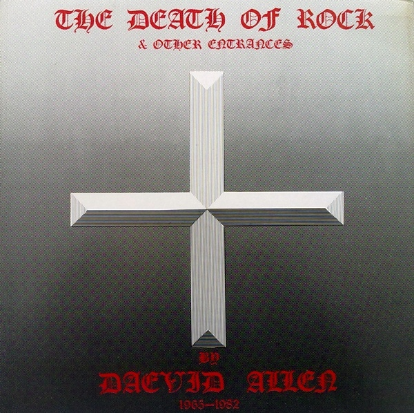 Daevid Allen — The Death of Rock and Other Entrances