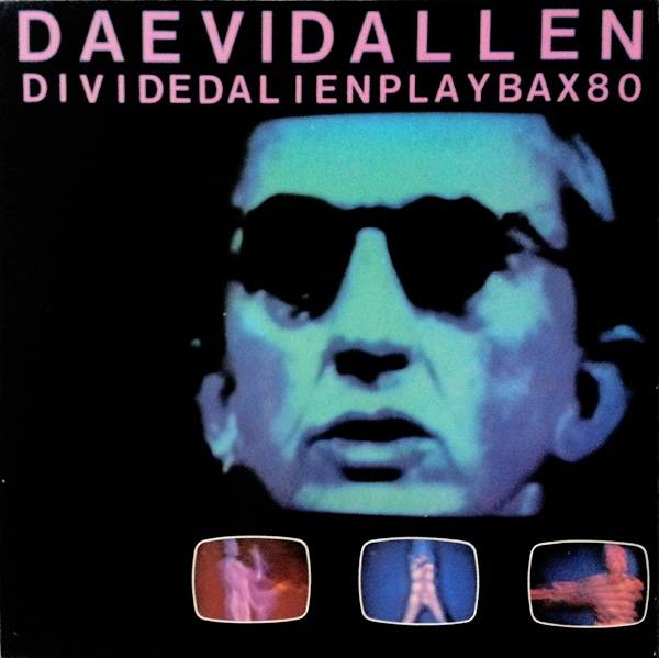 Daevid Allen — Divided Alien Playbax 80