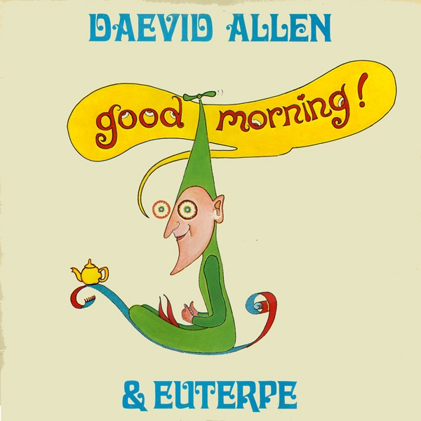Daevid Allen & Euterpe — Good Morning