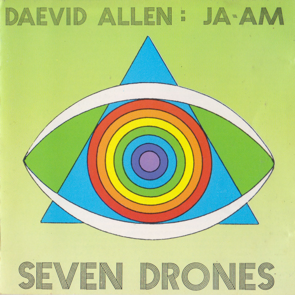 Daevid Allen / Ja-Am — Seven Drones