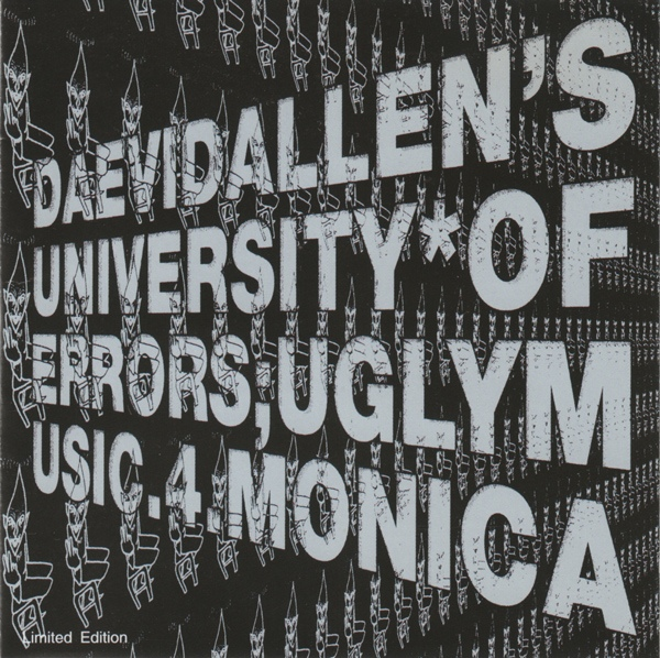 Daevid Allen's University of Errors  — Ugly Music 4 Monica