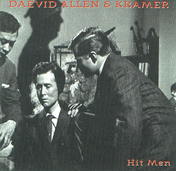 Daevid Allen & Kramer — Hit Men