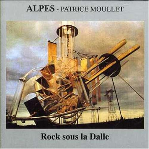Alpes - Patrice Moullet — Rock sous la Dalle