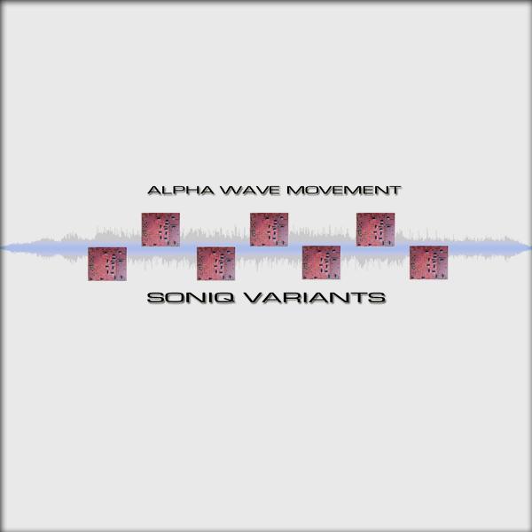 Alpha Wave Movement — Soniq Variants