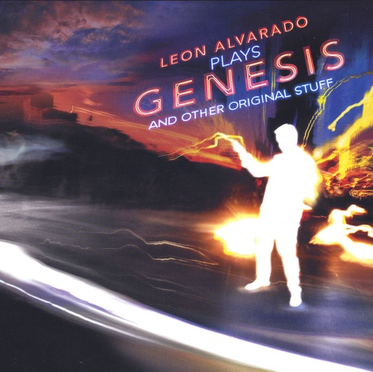 Leon Alvarado — Plays Genesis and Other Original Stuff