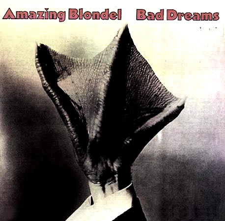 Amazing Blondel — Bad Dreams