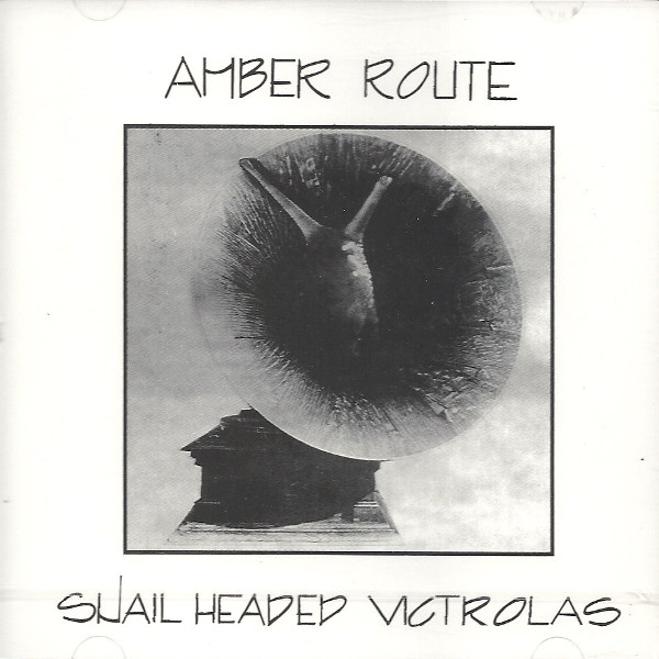 Amber Route  — Snail Headed Victrolas