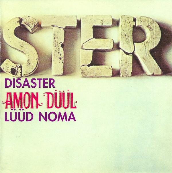 Amon Düül — Disaster / Lüüd Noma