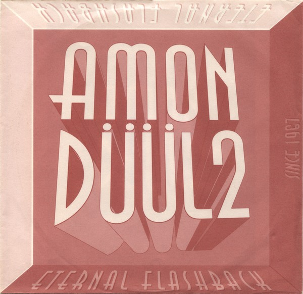 Amon Düül II — Eternal Flashback
