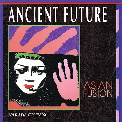 Ancient Future — Asian Fusion