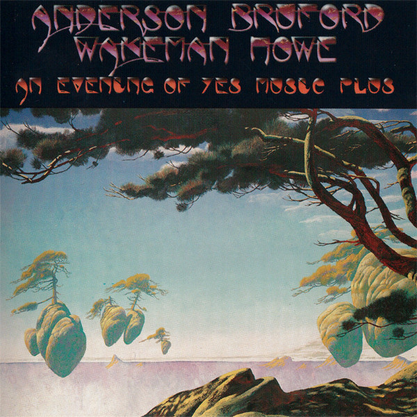 Anderson Bruford Wakeman Howe — An Evening of Yes Music Plus