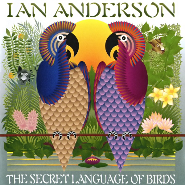 Ian Anderson — The Secret Language of Birds