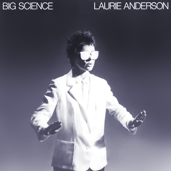 Laurie Anderson — Big Science