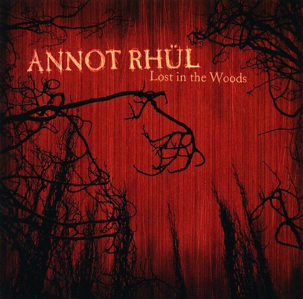 Annot Rhül — Lost in the Woods
